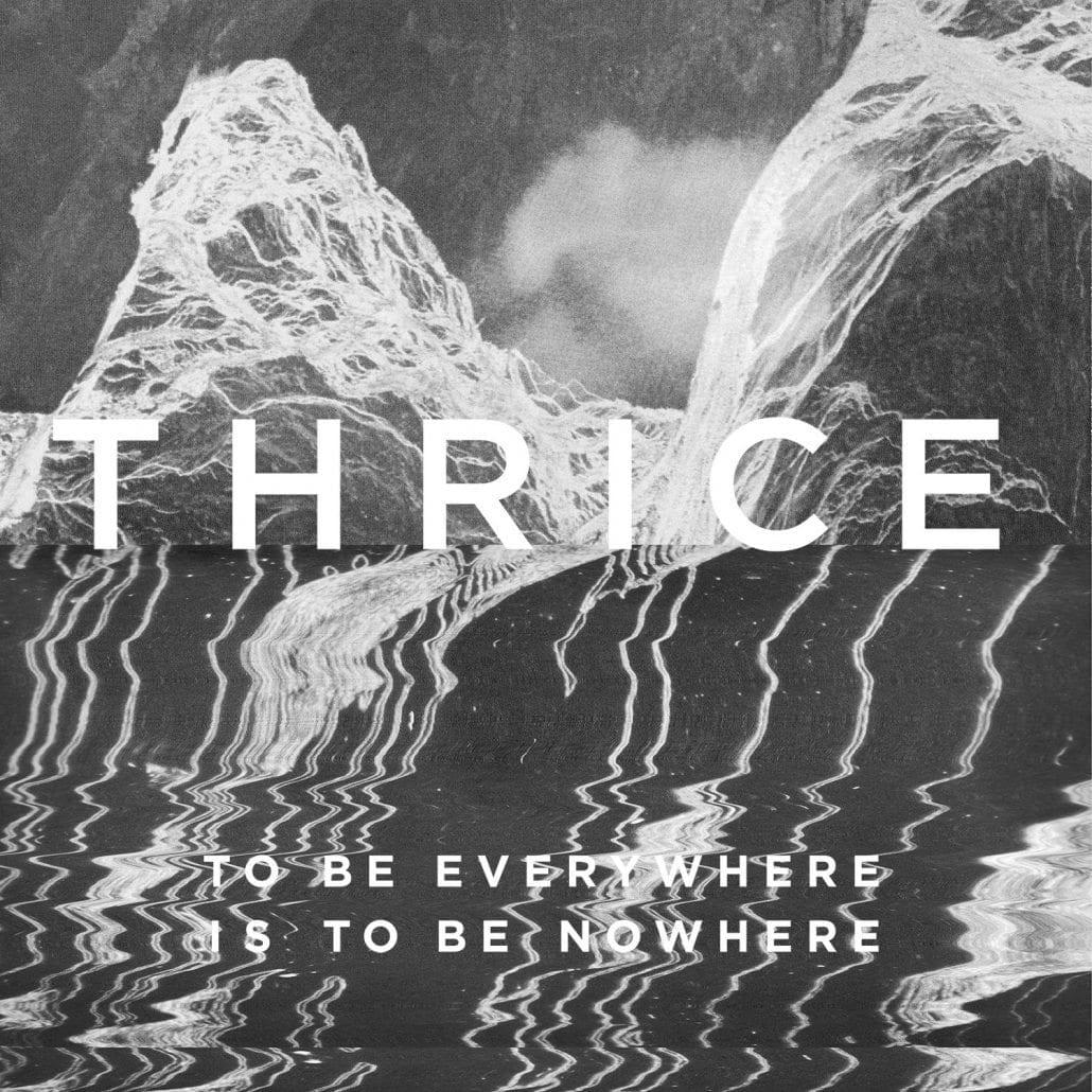 Thrice to be everywhere is to be nowhere 2016